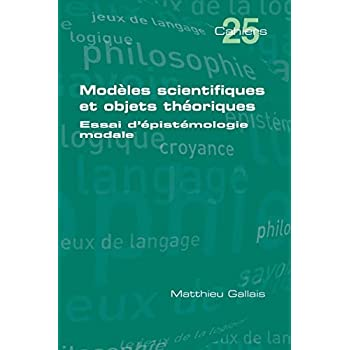 Modèles scientifiques et objets théoriques: Essai d'épistémologie modale
