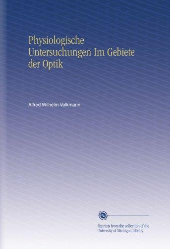 Physiologische Untersuchungen Im Gebiete der Optik -