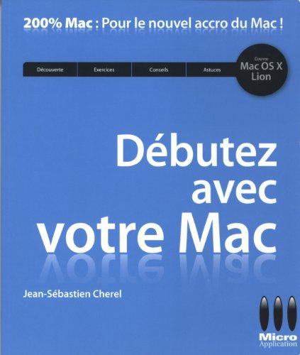 Débutez avec votre Mac : Avec Mac OS X Lion