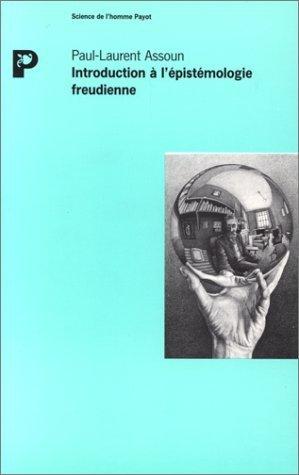 INTRODUCTION A L'EPISTEMOLOGIE FREUDIENNE
