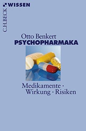 Psychopharmaka. Medikamente, Wirkung, Risiken