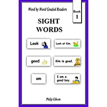 SIGHT WORDS: Book 1 (LEARN THE SIGHT WORDS)