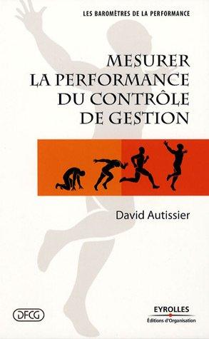 Mesurer la performance du contrôle de gestion par David Autissier