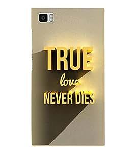 FUSON True Love Never Dies 3D Hard Polycarbonate Designer Back Case Cover for Xiaomi Mi3 :: Xiaomi Mi 3