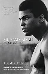 Muhammad Ali: His Life and Times by Thomas Hauser (2012-05-22)