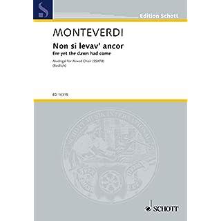 Madrigale: Non si levav' ancor. gemischter Chor (SSATB). Chorpartitur. (Edition Schott)