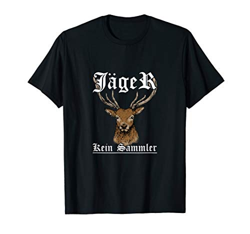 Jäger kein Sammler Hirsch Jagen Jagd Geschenk -