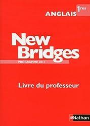 Anglais 1e New Bridges : Livre du professeur, programme 2011