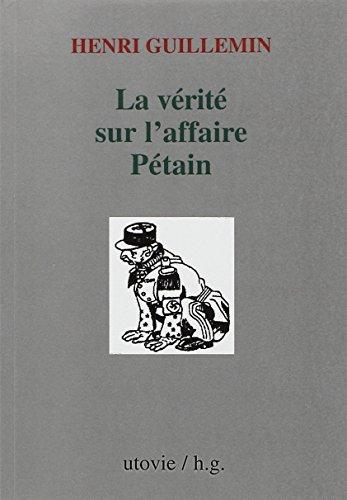 La vérité sur l'affaire Pétain par Henri Guillemin