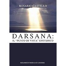 """Darsana: Il """"punto di vista"""" esoterico (Nuova Umanità Vol. 11)"""