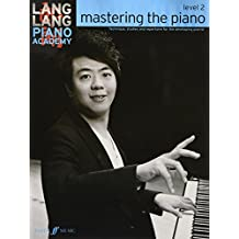 Lang Lang Piano Academy: Mastering The Piano - Level 2