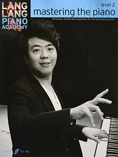 Lang Lang Piano Academy: Mastering the Piano 2: Level 2