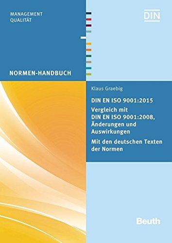 DIN EN ISO 9001:2015 - Vergleich mit DIN EN ISO 9001:2008, Änderungen und Auswirkungen - Mit den deutschen Texten der Normen (Normen-Handbuch) thumbnail