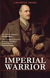 Imperial Warrior: The Life and Times of Field-Marshal Viscount Allenby 1861-1936