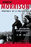 Herbert Morrison: Portrait of a Politician (A Phoenix Press paperback)