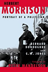 Herbert Morrison: Portrait of a Politician (A Phoenix Press paperback)