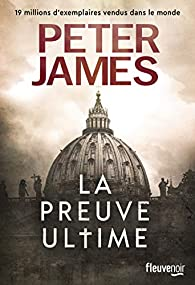 La Preuve ultime par Peter James