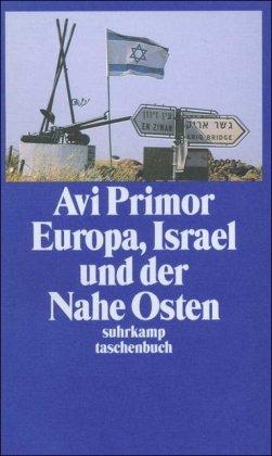Europa, Israel und der Nahe Osten (suhrkamp taschenbuch)