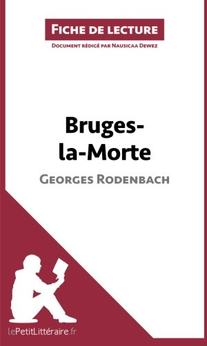 bruges-la-morte-de-georges-rodenbach-fiche-de-lecture-rsum-complet-et-analyse-dtaille-de-loeuvre