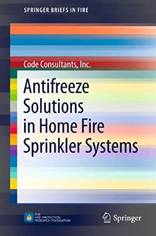 Antifreeze Solutions in Home Fire Sprinkler Systems (SpringerBriefs in Fire)