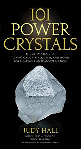 101 Power Crystals: The Ultimate Guide to Magical Crystals, Gems, and Stones for Healing and Transformation por Judy Hall