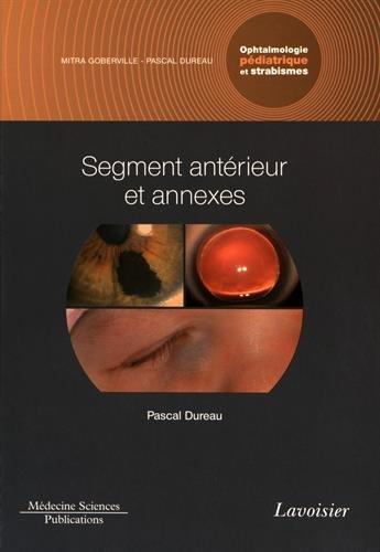 Ophtalmologie pédiatrique et strabismes : Volume 2, Segment antérieur et annexes