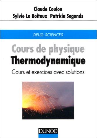 COURS DE PHYSIQUE THERMODYNAMIQUE. Cours et exercices avec solutions par Claude Coulon