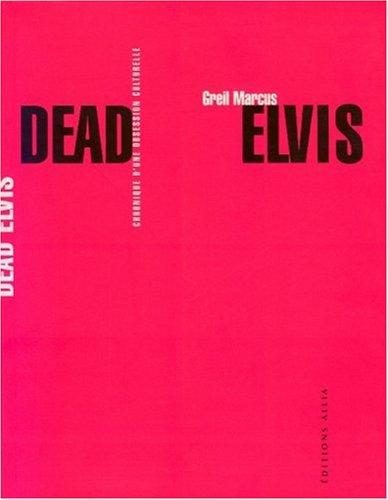 Dead Elvis : Chronique d'une obsession culture...