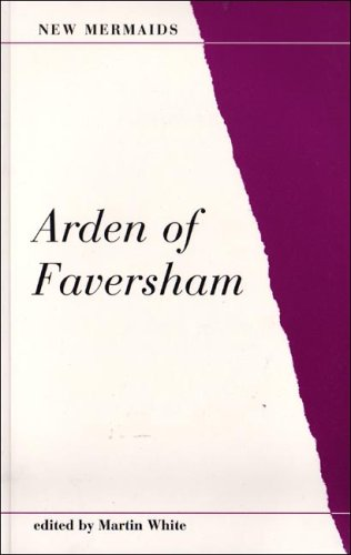 Arden of Faversham (New Mermaids Series)