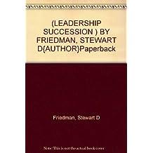 [Leadership Succession ] BY [Friedman, Stewart D]Paperback