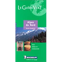 Michelin Le Guide Vert : Alpes du Nord, Savoie, Dauphine (Michelin Green Guides (Foreign Language))