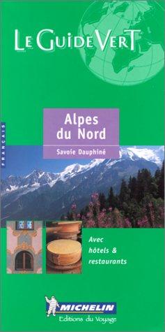 Le Guide Vert : Alpes du Nord - Savoie, Dauphiné