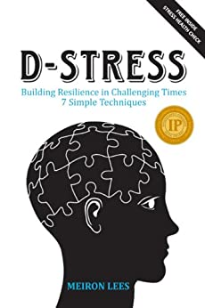 D-Stress Building Resilience in Challenging Times (English