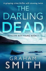The Darling Dead: A gripping crime thriller with stunning twists