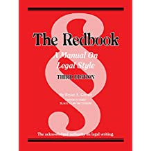 The Redbook: A Manual on Legal Style, 3d: A Manual on Legal Style (American Casebook Series)
