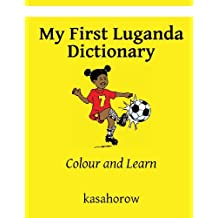 My First Luganda Dictionary: Colour and Learn