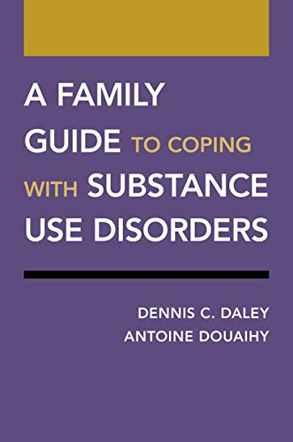 A Family Guide to Coping with Substance Use Disorders (Treatments That Work) (English Edition)