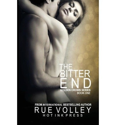 BY Volley, Rue ( Author ) [ THE BITTER END ] Sep-2013 [ Paperback ]