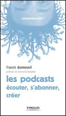 Les podcasts Ecouter, s'abonner, créer par Franck Dumesnil