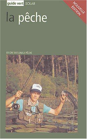 Guide vert : Pêche par Jean-Claude Chantelat