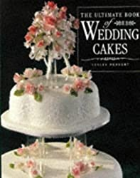 The Ultimate Book of Wedding Cakes