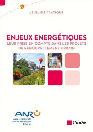 Enjeux énergétiques : Leur prise en compte dans les projets de renouvellement urbain