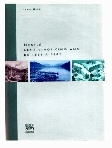 Nestlé : Cent vingt-cinq ans, de 1866 à 1991