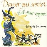 Ballet De Sorcieres - Bal Pour Enfants
