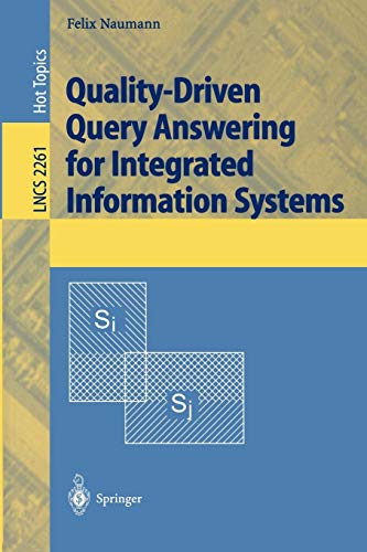 Quality-Driven Query Answering for Integrated Information Systems (Lecture Notes in Computer Science, Band 2261) Internet Answering Systeme