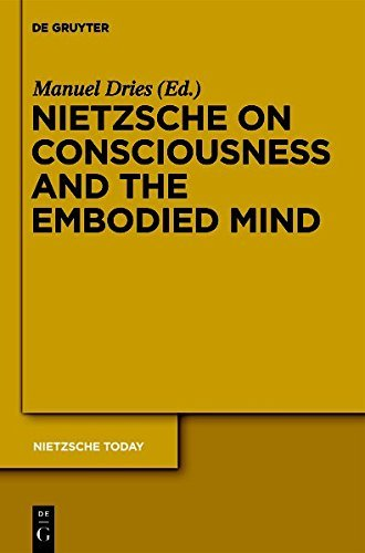 Nietzsche on Consciousness and the Embodied Mind (Monographien und Texte zur Nietzsche-Forschung)