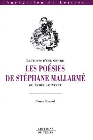 Lectures d'une oeuvre : Les poésies de Stéphane Mallarmé ou échec au néant