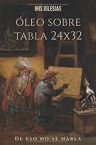 Óleo sobre tabla 24x32: De eso no se habla par Iris Iglesias