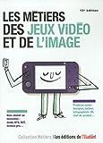 Les métiers des jeux vidéos et de l'image