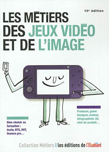 Les métiers des jeux vidéos et de l'image par Jean-michel Oullion